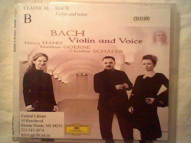 Bach Violin and Voice CD,Deutsche Grammophon,Hilary Hahn,Matthias Goerne,Schafer #CantataSacredMusicCantataMassPassion