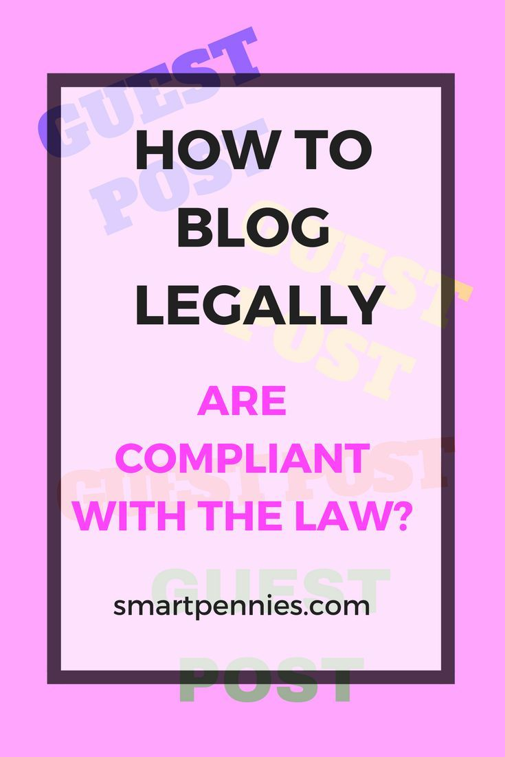 The Legal Side To Blogging Every Blogger Should Know - Guest