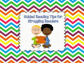 The Teacher's Treasure Chest: Guided Reading Tips for Struggling Readers