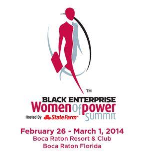 Black Enterprise Events   Black Enterprise Women of Power Summit, February 27 – March 2, 2013, Waldorf Astoria, Orlando, FL