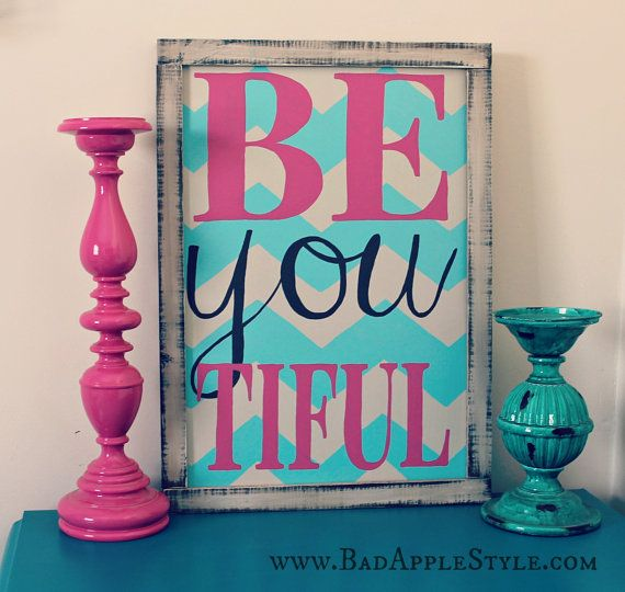 be you tiful wood sign. pink and blue chevron! Only $39!! This website has lots of cheap signs and they do custom orders for no extra charge!