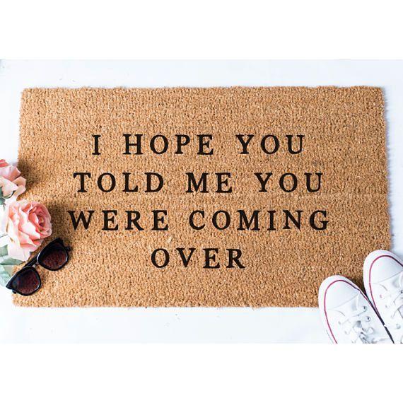 I Hope You Told Me Doormat Funny Mat Welcome Door Mat Cute Doormat Unique Doormat Hello D In 2019 Funny Doormats Welcome Door Mats Quirky Home Decor