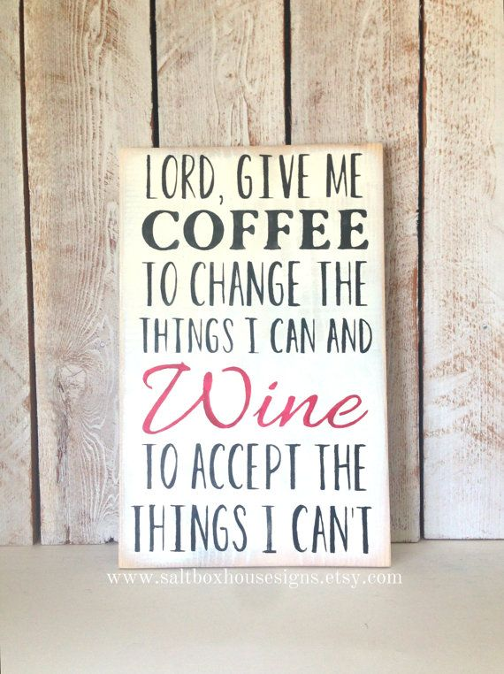 Coffee and Wine Sign by SaltboxHouseSigns on Etsy, 12x18""