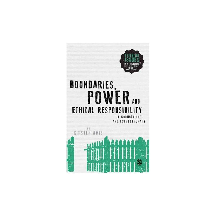 Boundaries, Power and Ethical Responsibility in Counselling and Psychotherapy (Hardcover) (Kirsten Amis)