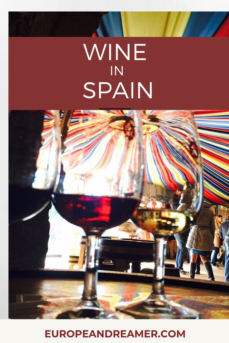 Drinking Wine In Spain Find Everything You Need To Know In This Detailed Guide Europeandreamer Wineinspain Winelovers Wine Wine From Spain Wine Drinks