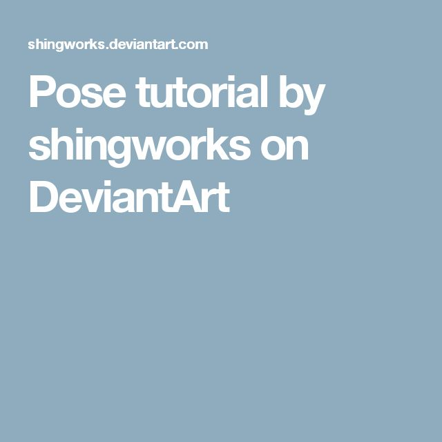 Pose tutorial by shingworks on DeviantArt