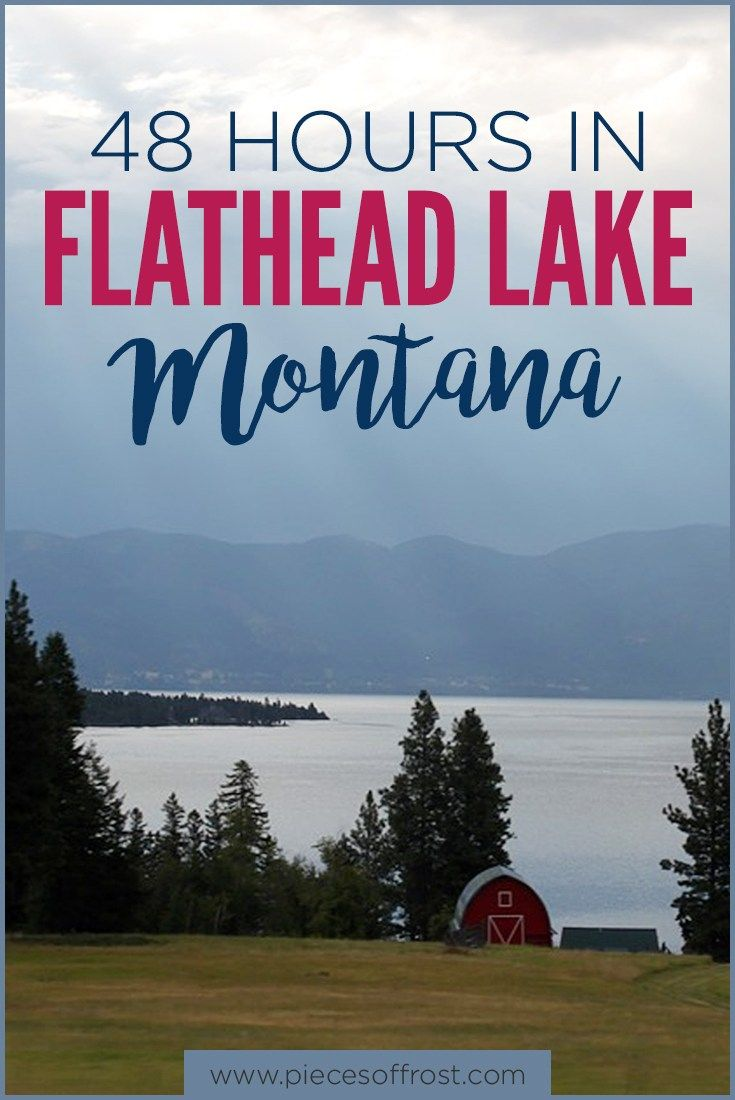 48 Hours in Flathead Lake Montana