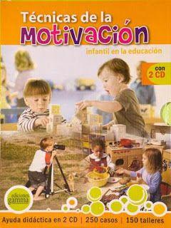 LIBROS DVDS CD-ROMS ENCICLOPEDIAS EDUCACIÓN PREESCOLAR PRIMARIA SECUNDARIA PREPARATORIA PROFESIONAL: LIBROS y CDS : TECNICAS DE LA MOTIVACION INFANTIL ...