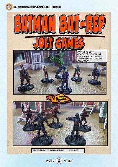Jolt Games Batman battle report - #thegoldend6 Issue Seven
