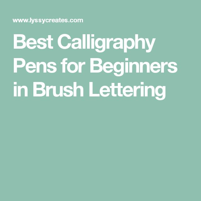 Best 25 Calligraphy Pens For Beginners Ideas Only On