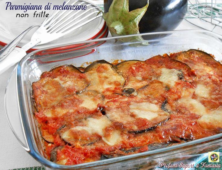 Parmigiana di melanzane non fritte Blog Profumi Sapori & Fantasia