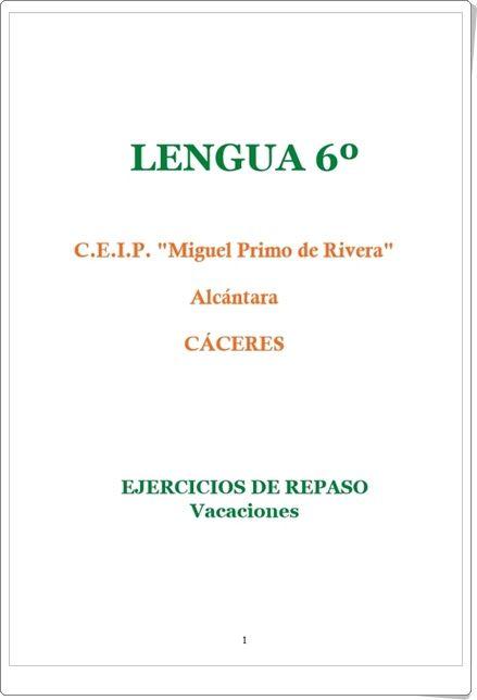 """Cuaderno de ejercicios de repaso en Vacaciones de Lengua Española para 6º nivel de Educación Primaria elaborado por el Colegio """"Miguel Primo de Rivera"""" de Alcántara (Cáceres)."""