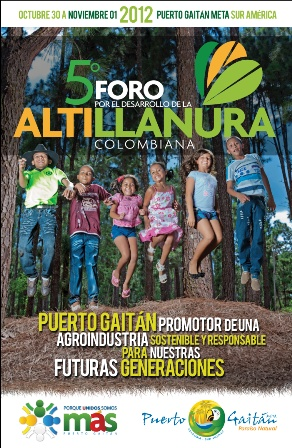 V Foro por el desarrollo de la Altillanura Colombiana en Puerto Gaitán, Meta.
