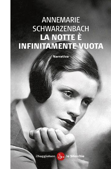 """Annemarie Schwarzenbach, """"La notte è infinitamente vuota"""" http://www.ilsaggiatore.com/argomenti/narrativa/9788842820413/la-notte-e-infinitamente-vuota/  DELLA STESSA AUTRICE http://www.ilsaggiatore.com/argomenti/narrativa/9788842818304/ogni-cosa-e-da-lei-illuminata/"""