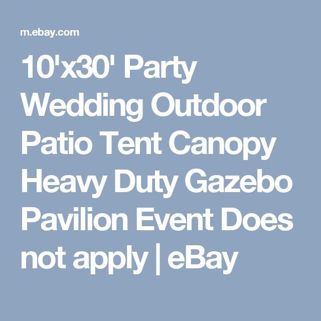 10'x30' Party Wedding Outdoor Patio Tent Canopy Heavy Duty Gazebo Pavilion Event Does not apply | eBay