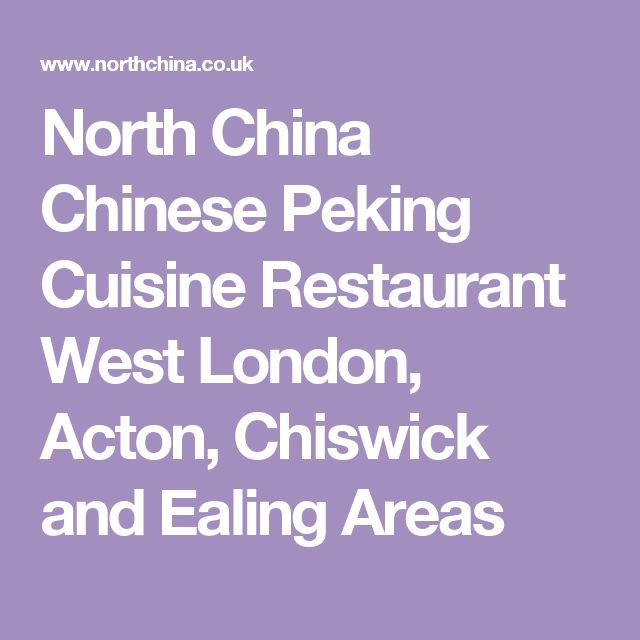 North China Chinese Peking Cuisine Restaurant West London, Acton, Chiswick and Ealing Areas