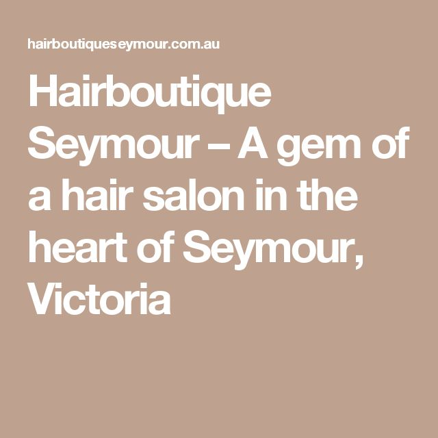 Hairboutique Seymour – A gem of a hair salon in the heart of Seymour, Victoria
