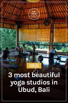 3 Most Beautiful Yoga Studios in Ubud, Bali | Clarinta Travels #ubud #bali