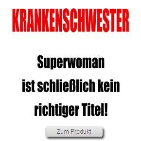 Spruchtasse Tasse Krankenschwester Superwoman ist schließlich kein richtiger Titel