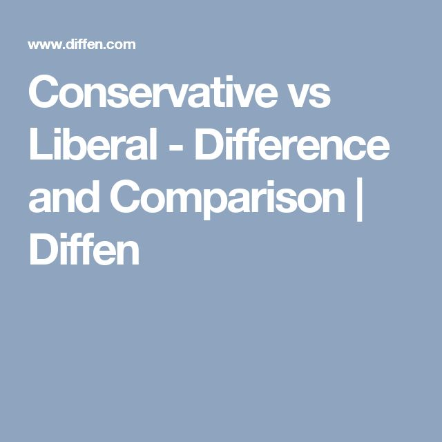 a comparison of conservatives and liberals in the united states A comparison conflicts - tories and patriots & conservatives and liberals   daughters of the american revolution, and the united states daughters of 1812.