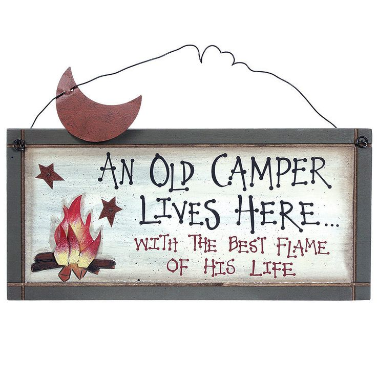 """""""An old camper lives here... With the best flame of his life"""" painted wooden sign with metal, polyresin, and wire embellishments. A great greeting for the couple that loves to go camping. Looks great"""