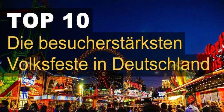 Top 10 der besucherstärksten Volksfeste in Deutschland.