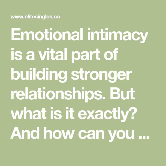 Emotional intimacy is a vital part of building stronger relationships. But what is it exactly? And how can you best encourage it? We have the answers.