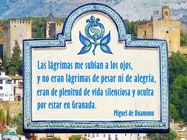 Las frases mas hermosas a Granada: Las lágrimas me subían a los ojos ...