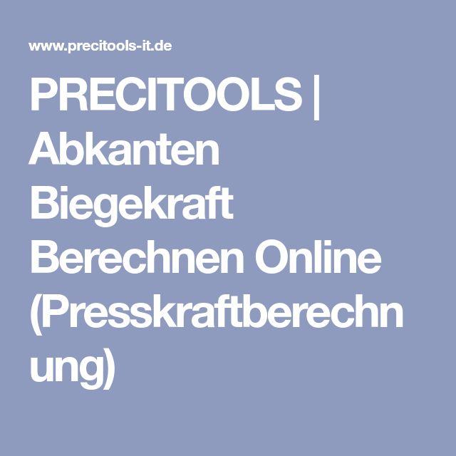 PRECITOOLS | Abkanten Biegekraft Berechnen Online (Presskraftberechnung)