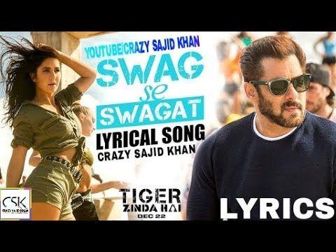 Lyrical: Swag Se Swagat Song with Lyrics | Tiger Zinda Hai |Salman Khan| Katrina Kaif| Irshad Kamil - YouTube