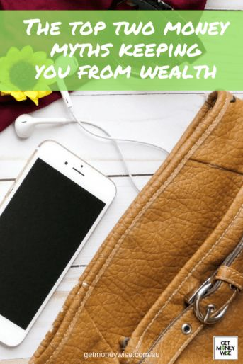 Top two money myths keeping you from wealth