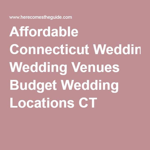 Affordable Connecticut Wedding Venues Budget Wedding Locations CT