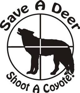 SAVE A DEER SHOOT A COYOTE Varmint Hunting decal sticker wall or ...
