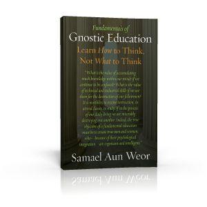 Fundamentals of Gnostic Education, a book by Samael Aun Weor