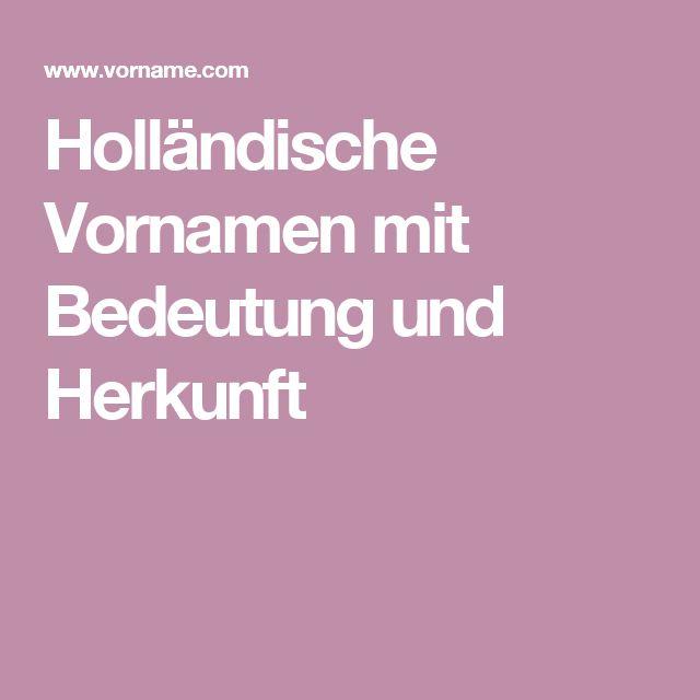 Holländische Vornamen mit Bedeutung und Herkunft