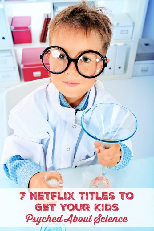 Do you homeschool? Do you like to focus on educational shows with your kids? These 7 titles currently streaming on Netflix will get your kids psyched about science.