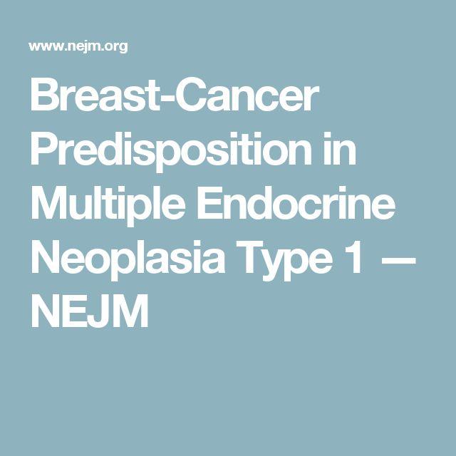 Breast-Cancer Predisposition in Multiple Endocrine Neoplasia Type 1 — NEJM