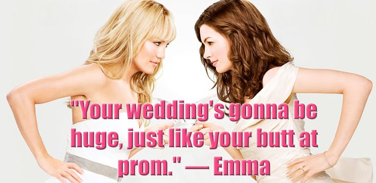 LOL!: See 8 of the Most Hilarious Movie Quotes From 'Bride Wars'!