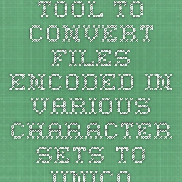 Tool to convert files encoded in various character sets to Unicode (utf-8) | Innovatrix.co.in