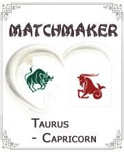 Taurus and Capricorn