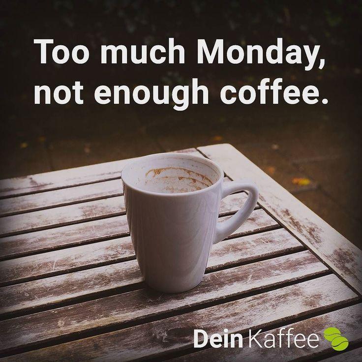 Der Start in die Woche ist nicht immer einfach. Zum Glück haben wir Kaffee! #montag