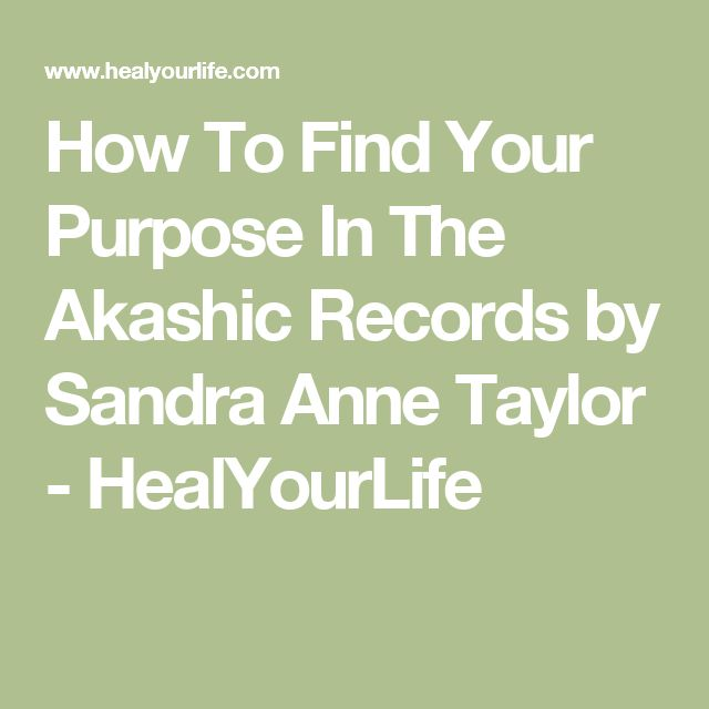 How To Find Your Purpose In The Akashic Records by Sandra Anne Taylor - HealYourLife