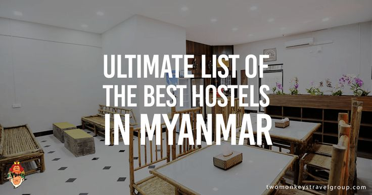 Providing you the ultimate list of the BEST HOSTELS IN MYANMAR. You will find the ffg:Best hostels in Yangon, Bagan, Mandalay, Kalaw & Mandalay Pyin Oo Lwin.