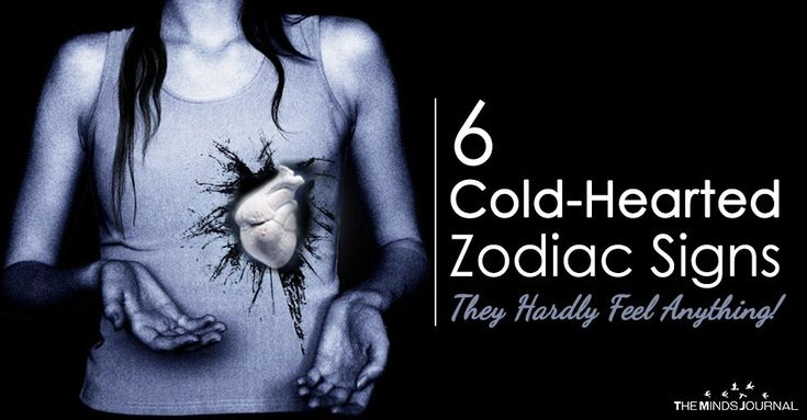 6 coldhearted zodiac signs they hardly feel anything
