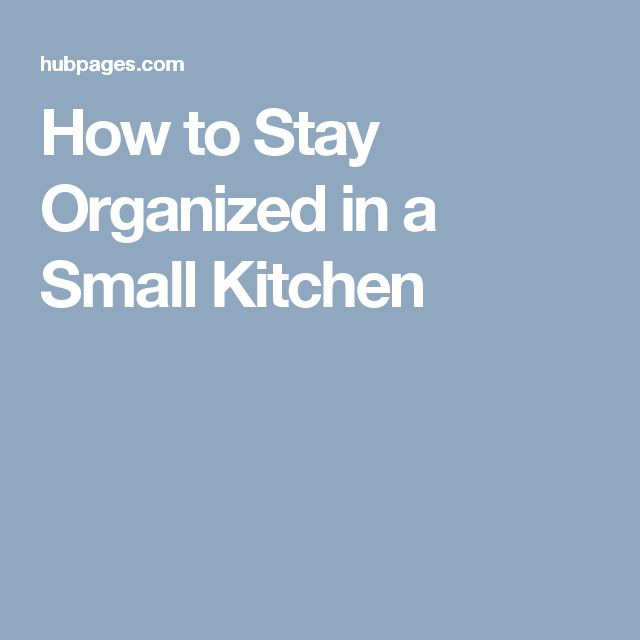 How to Stay Organized in a Small Kitchen