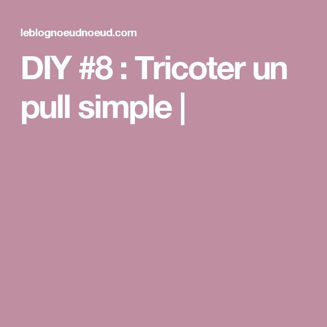 DIY #8 : Tricoter un pull simple |