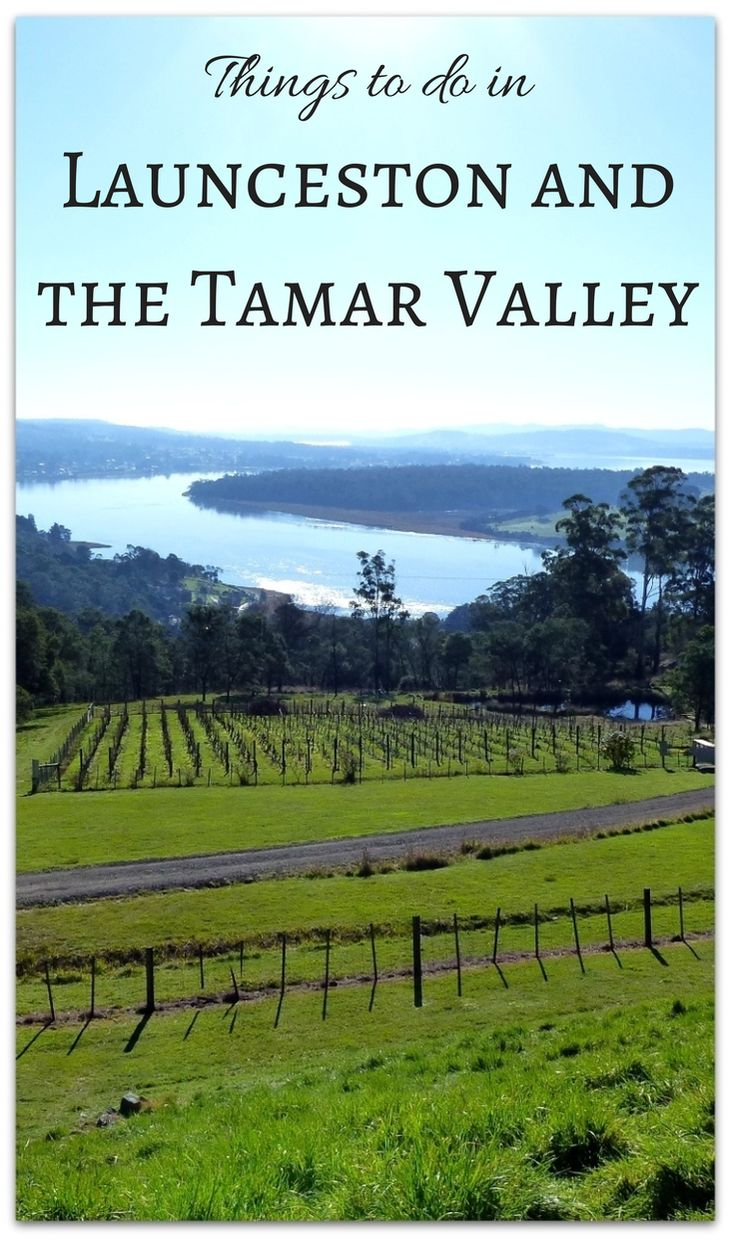 Things to do in Launceston and the Tamar Valley, Tasmania, Australia.