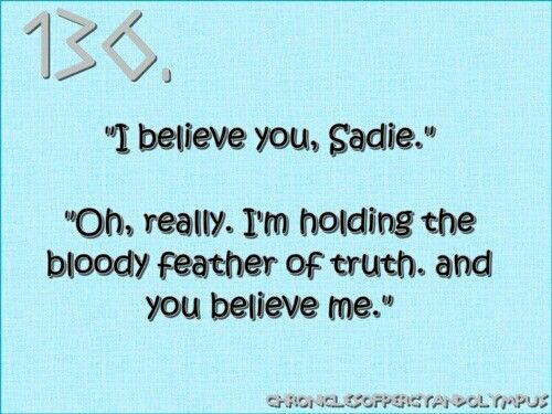 I'm pretty sure that, even after having lived for thousands of years, Anubis has never had to deal with anyone as sarcastic as Sadie Kane.