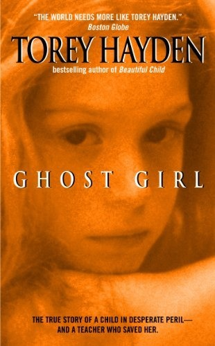 Ghost Girl: The True Story of a Child in Peril and the Teacher Who Saved Her by Torey Hayden: Worth Reading, Torey Hayden, Girls Generation, Books Worth, Ghosts Girls, Dr. Who, True Stories, Teachers, Books Thi