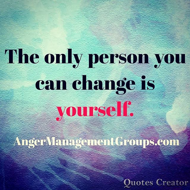 Anger Management   The Only Person You Can Change .